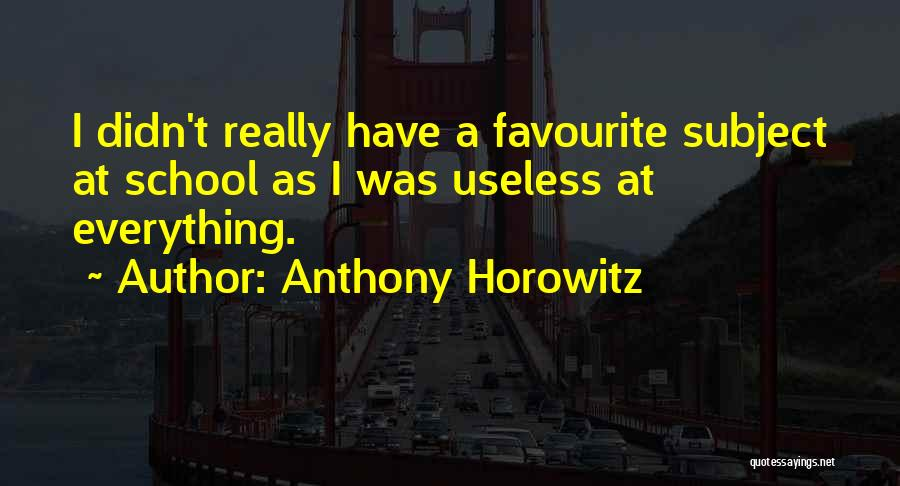 Anthony Horowitz Quotes 1806346