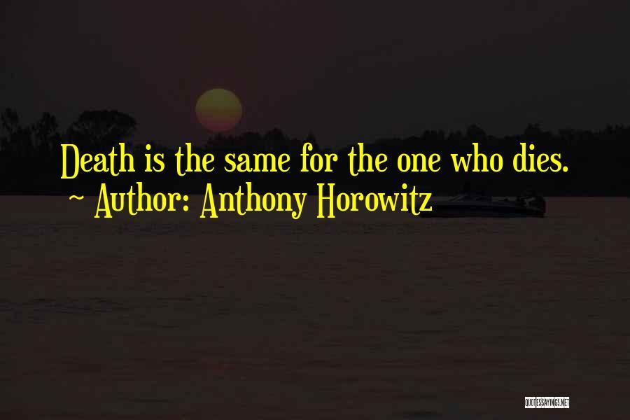 Anthony Horowitz Quotes 1869940