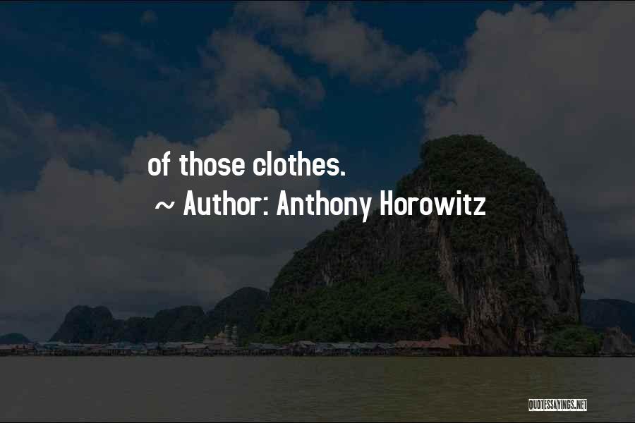 Anthony Horowitz Quotes 246667