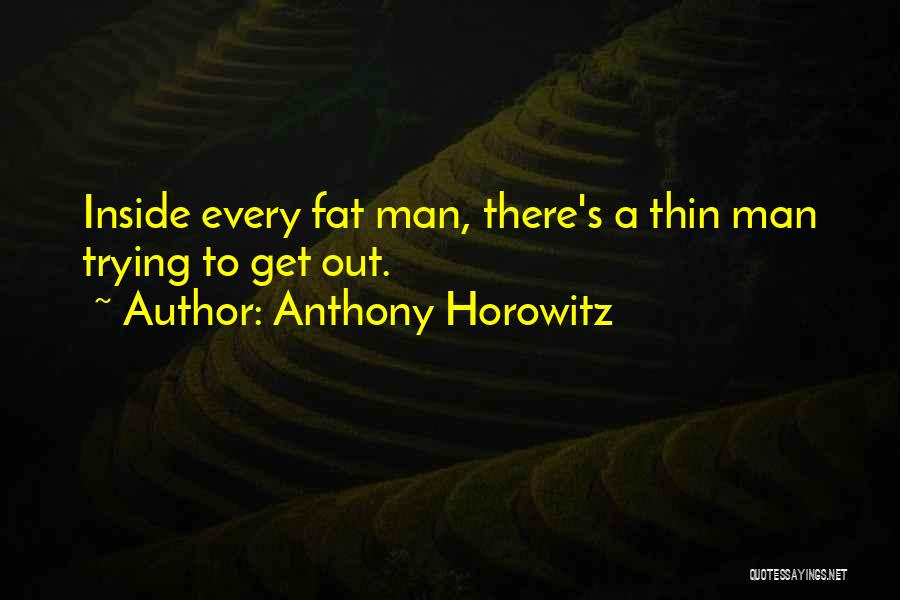 Anthony Horowitz Quotes 270878