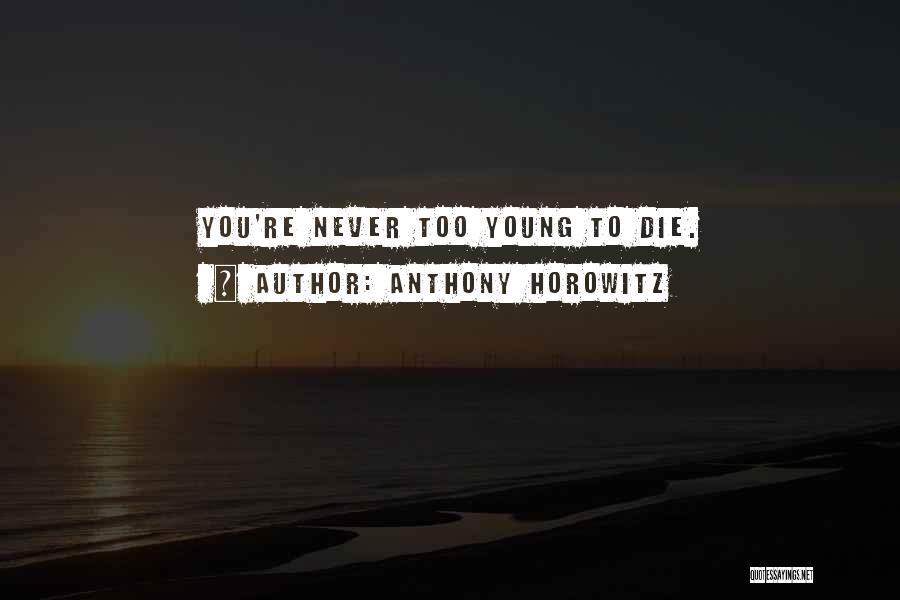 Anthony Horowitz Quotes 310053