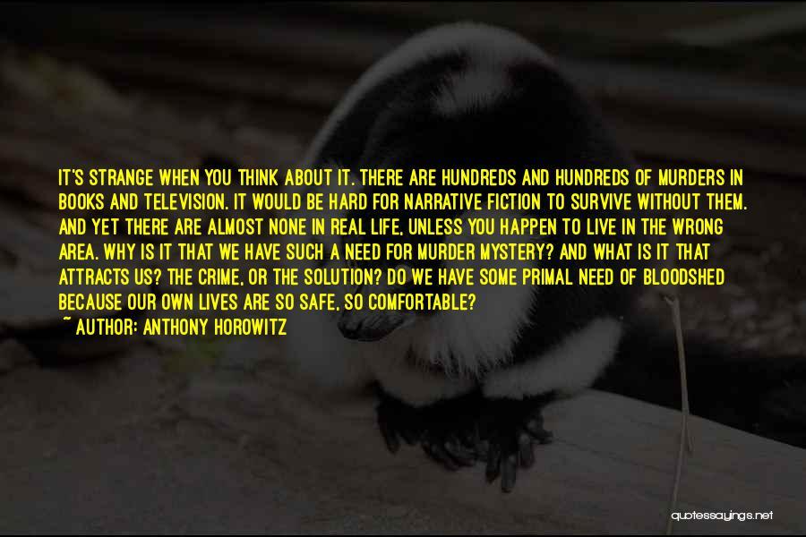 Anthony Horowitz Quotes 481824