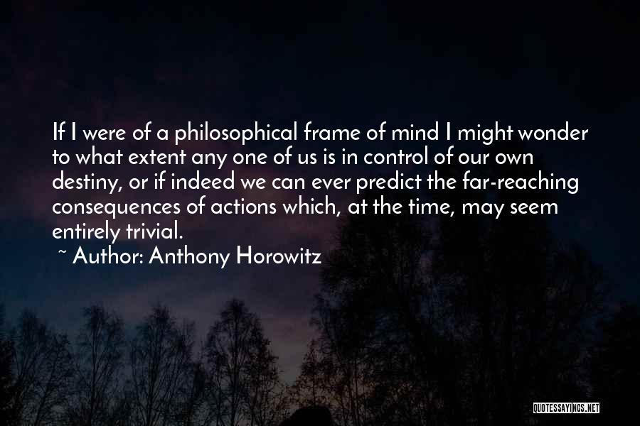 Anthony Horowitz Quotes 632227