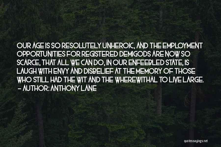 Anthony Lane Quotes 260871