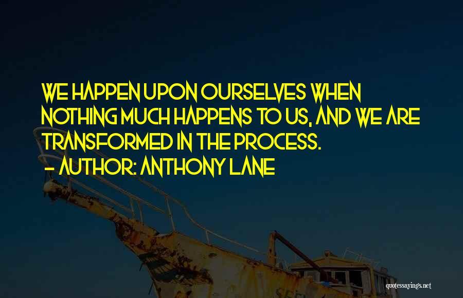Anthony Lane Quotes 393438