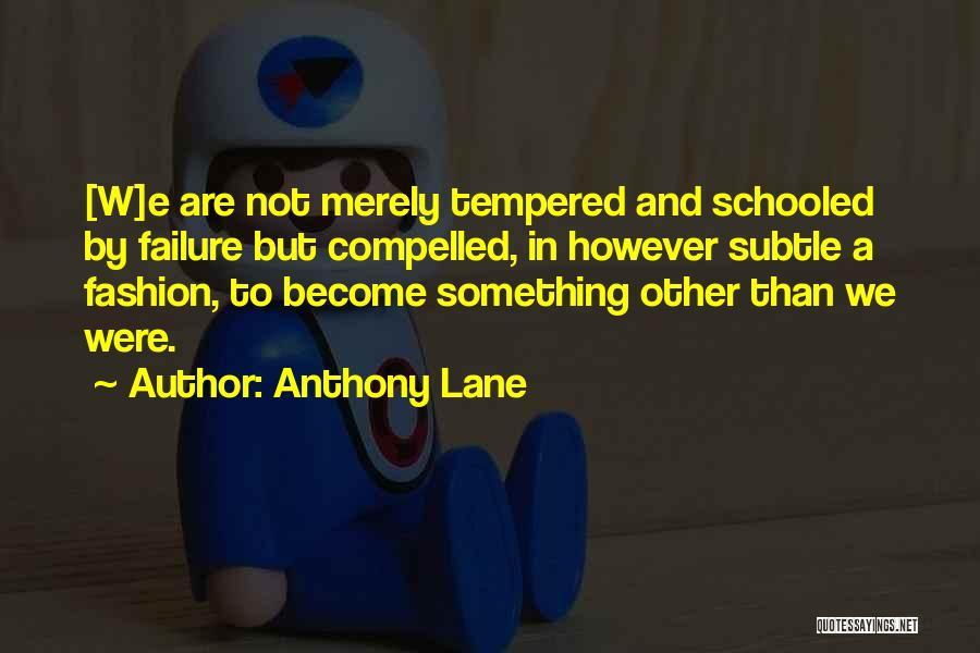 Anthony Lane Quotes 657536