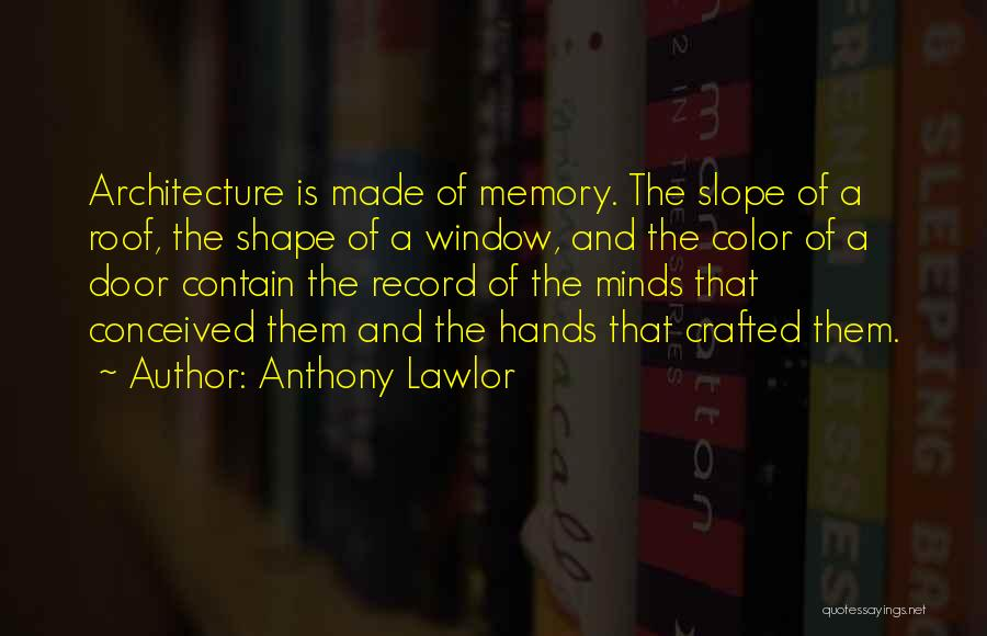 Anthony Lawlor Quotes 1456652