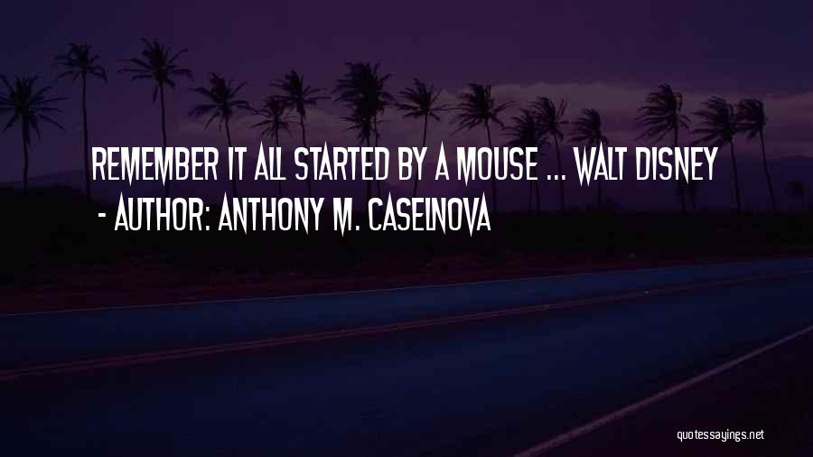 Anthony M. Caselnova Quotes 723041
