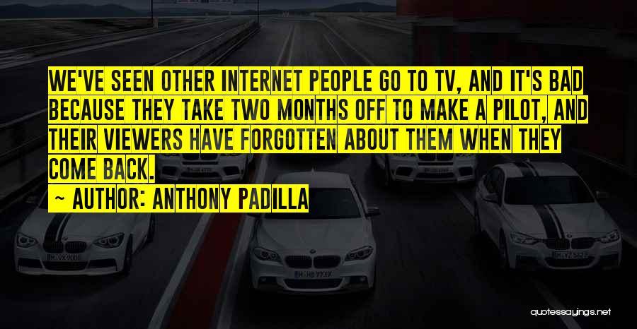 Anthony Padilla Quotes 883440