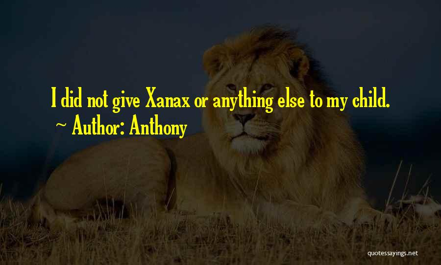 Anthony Quotes 1458952