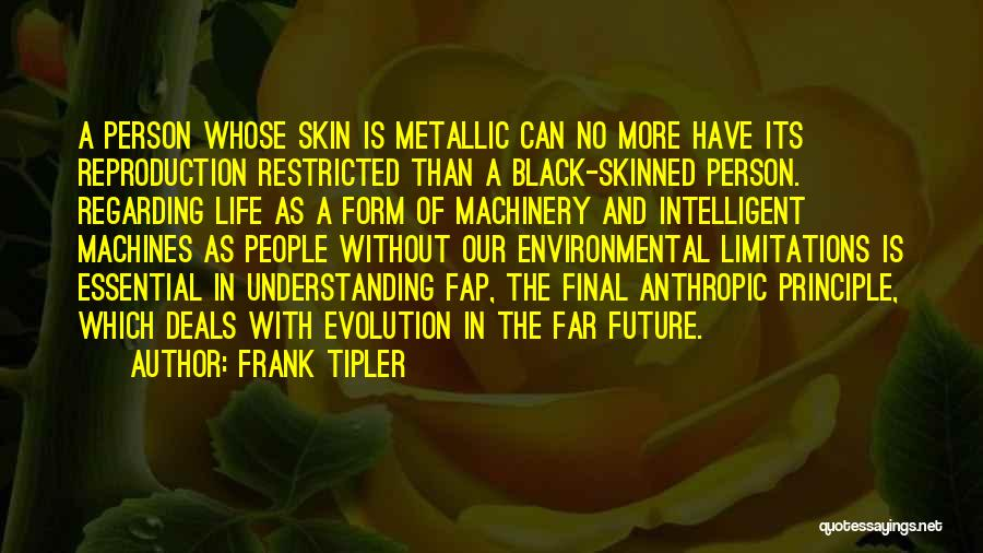 Anthropic Quotes By Frank Tipler