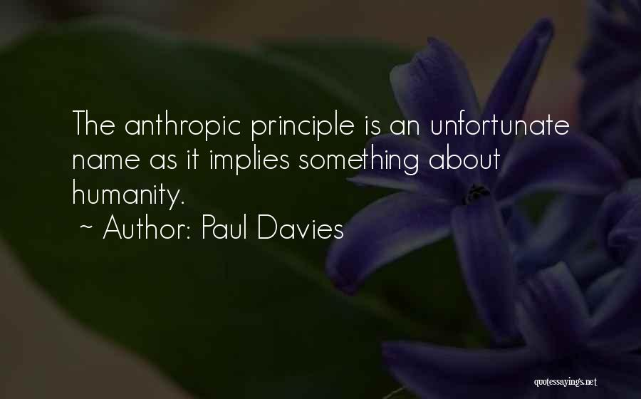 Anthropic Quotes By Paul Davies