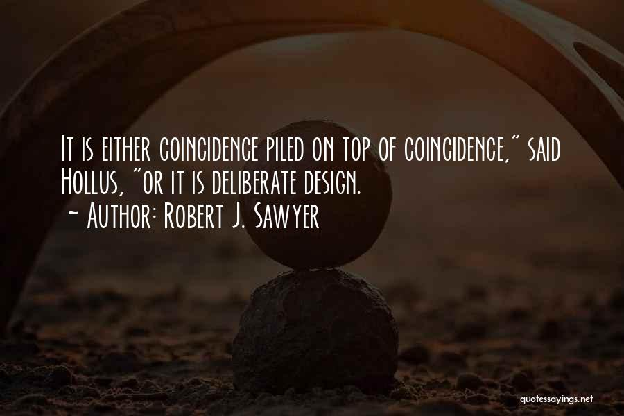 Anthropic Quotes By Robert J. Sawyer