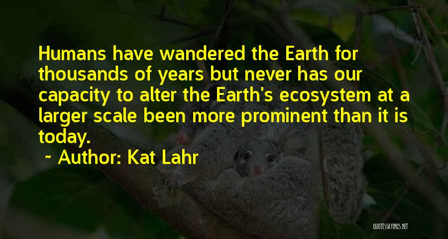 Anthropocene Quotes By Kat Lahr