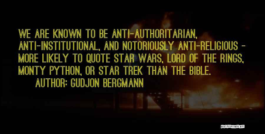 Anti Authoritarian Quotes By Gudjon Bergmann