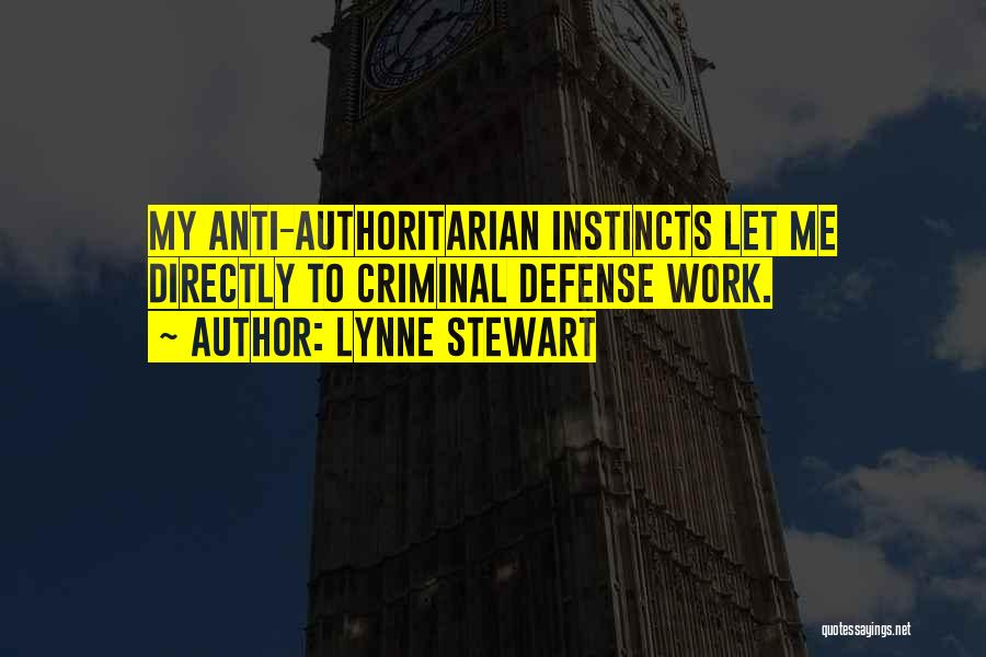 Anti Authoritarian Quotes By Lynne Stewart