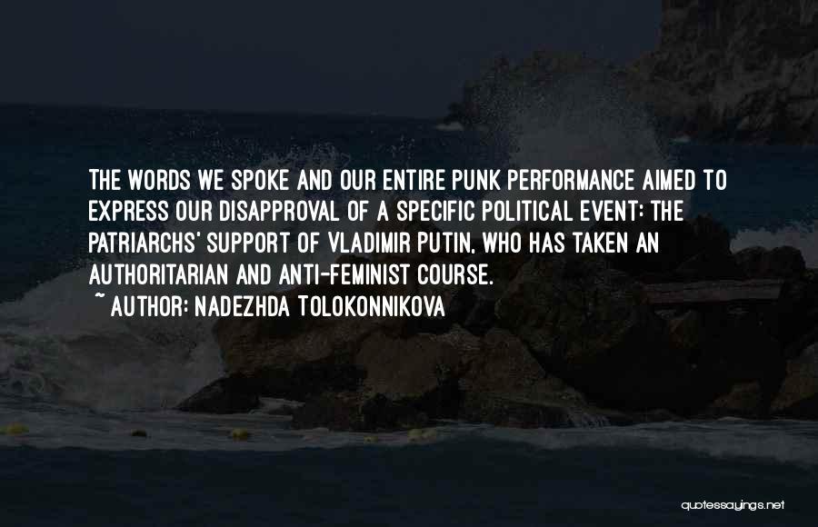 Anti Authoritarian Quotes By Nadezhda Tolokonnikova