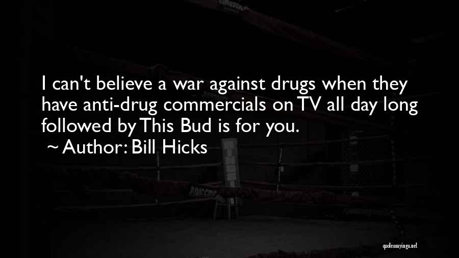Anti Drug Day Quotes By Bill Hicks