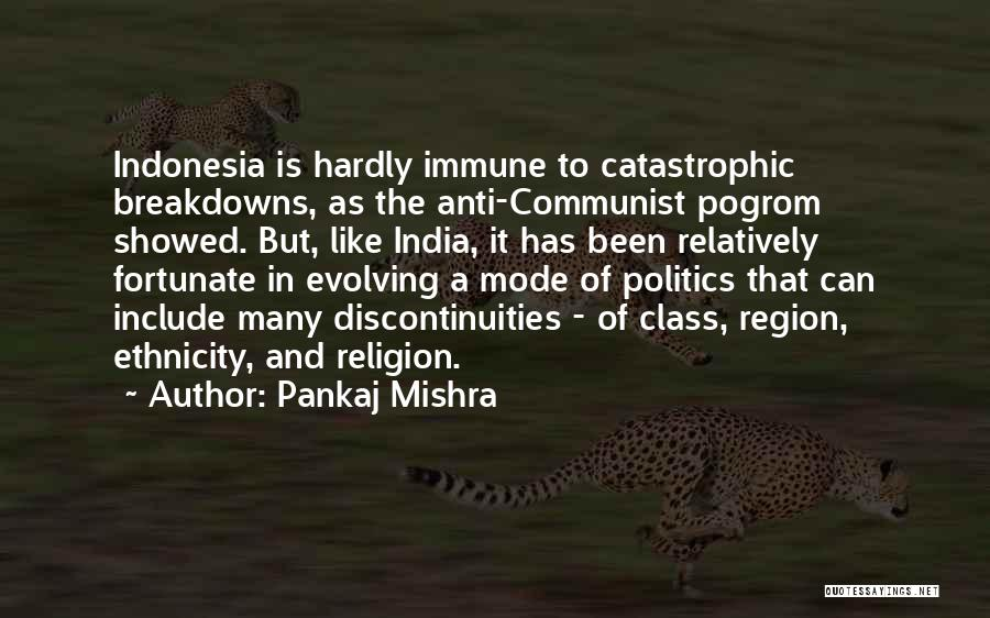 Anti Ethnicity Quotes By Pankaj Mishra