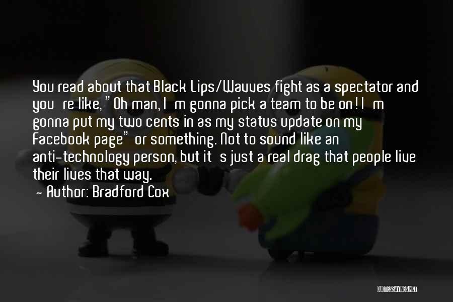 Anti Facebook Quotes By Bradford Cox