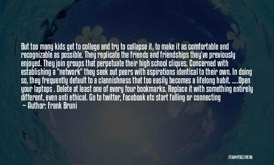 Anti Facebook Quotes By Frank Bruni