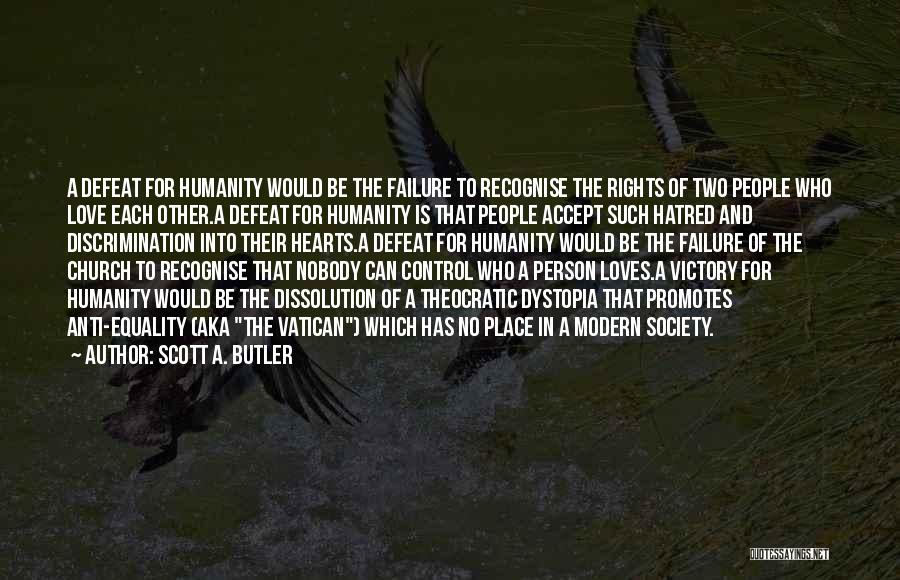 Anti Gay Rights Quotes By Scott A. Butler