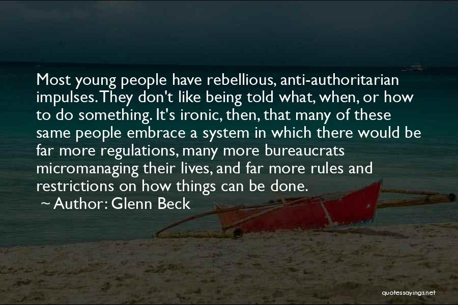 Anti Government Regulation Quotes By Glenn Beck