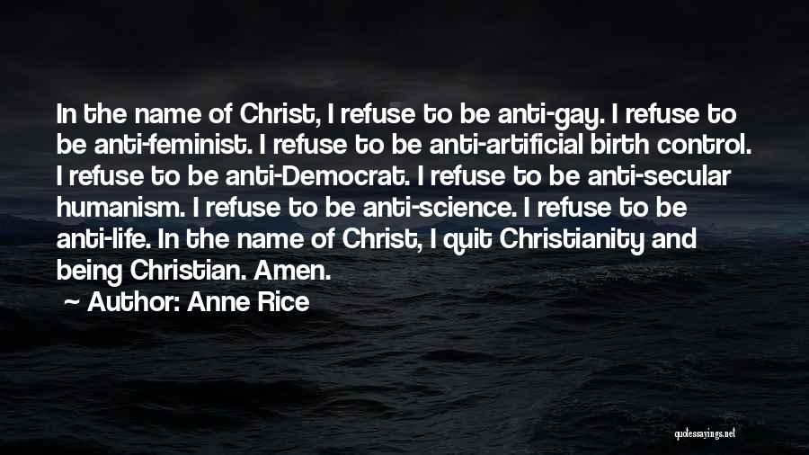 Anti Humanism Quotes By Anne Rice