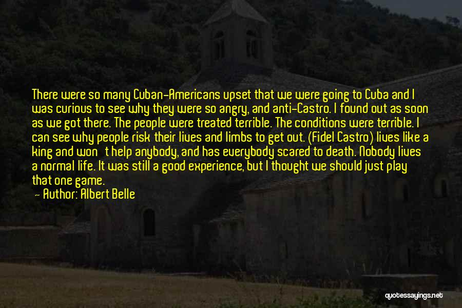 Anti Life Quotes By Albert Belle