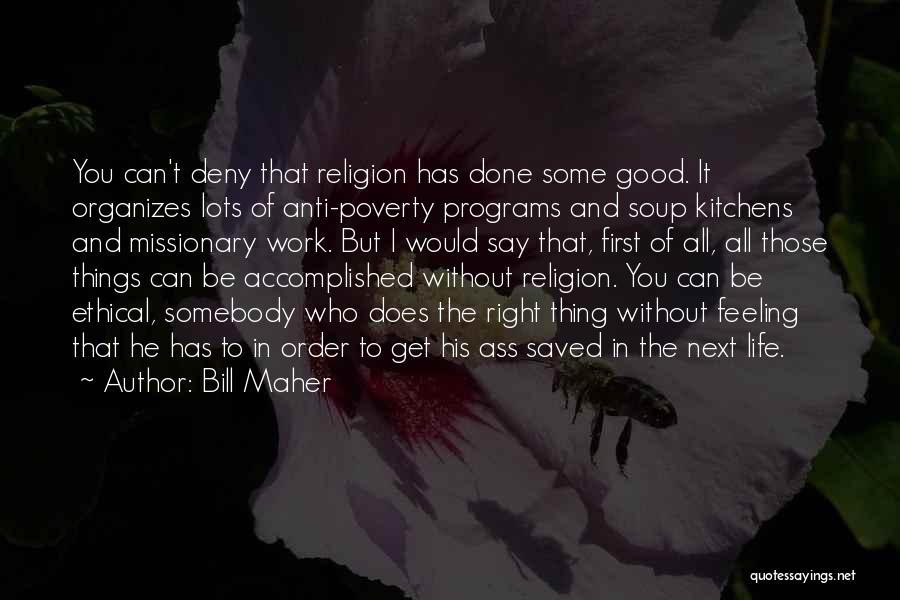 Anti Life Quotes By Bill Maher