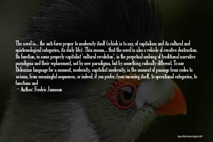 Anti Life Quotes By Fredric Jameson
