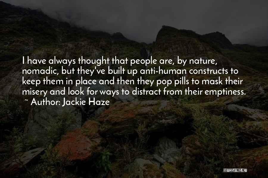 Anti Life Quotes By Jackie Haze