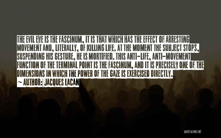 Anti Life Quotes By Jacques Lacan