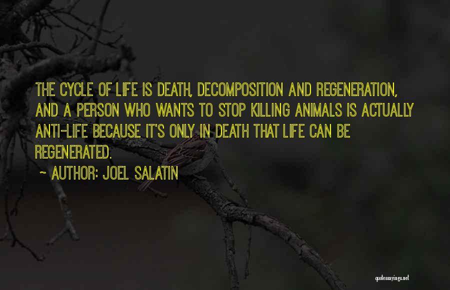 Anti Life Quotes By Joel Salatin