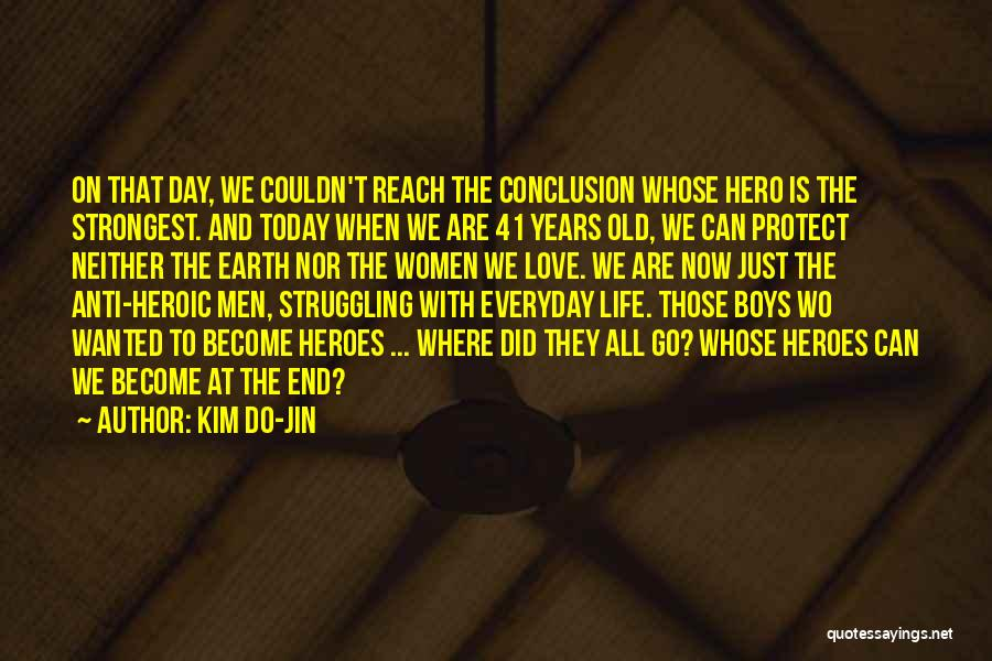 Anti Life Quotes By Kim Do-Jin