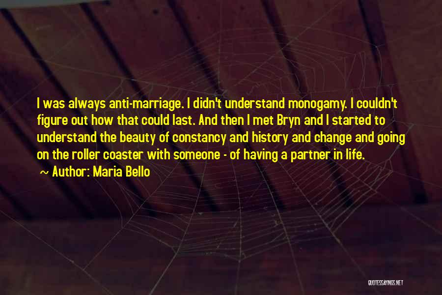 Anti Life Quotes By Maria Bello