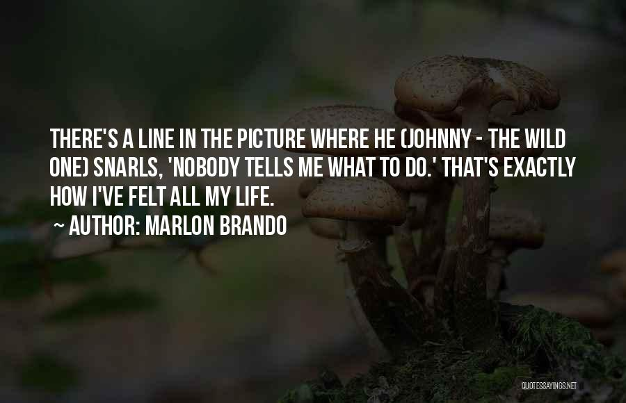 Anti Life Quotes By Marlon Brando