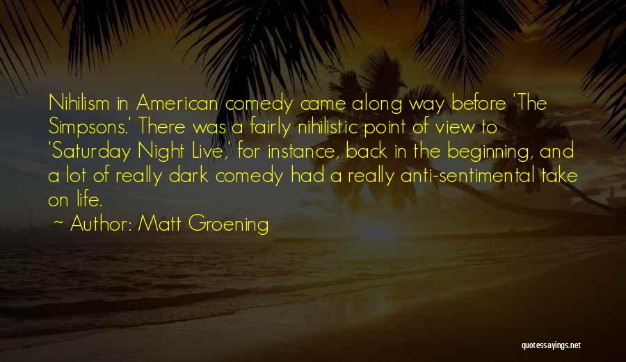 Anti Life Quotes By Matt Groening