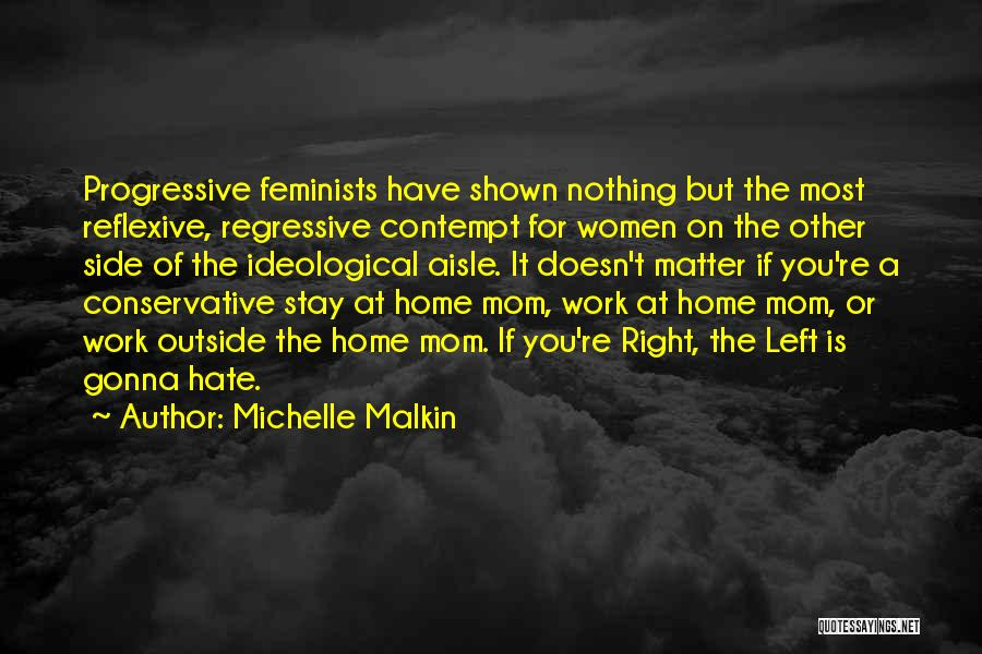 Anti Life Quotes By Michelle Malkin