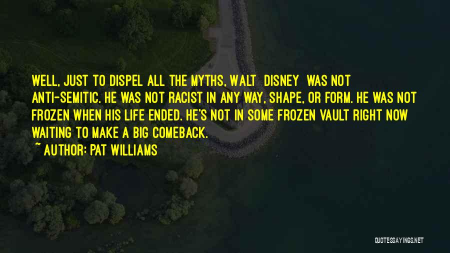 Anti Life Quotes By Pat Williams