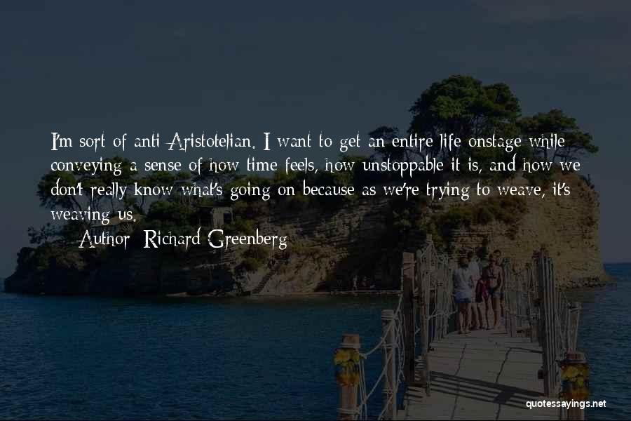 Anti Life Quotes By Richard Greenberg