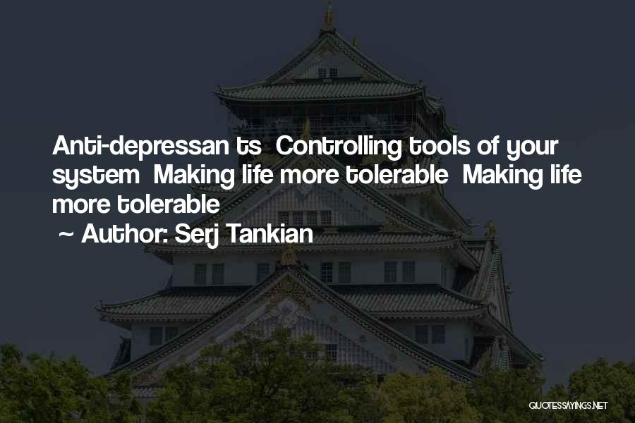 Anti Life Quotes By Serj Tankian