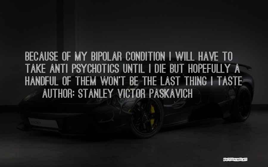 Anti Life Quotes By Stanley Victor Paskavich