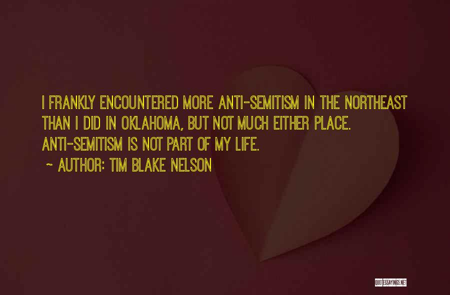 Anti Life Quotes By Tim Blake Nelson