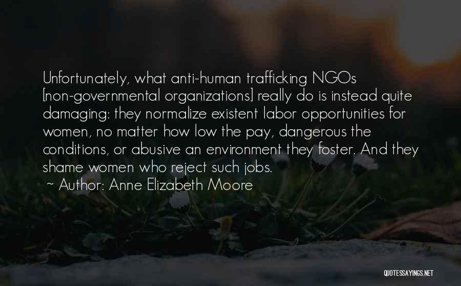 Anti-macho Quotes By Anne Elizabeth Moore