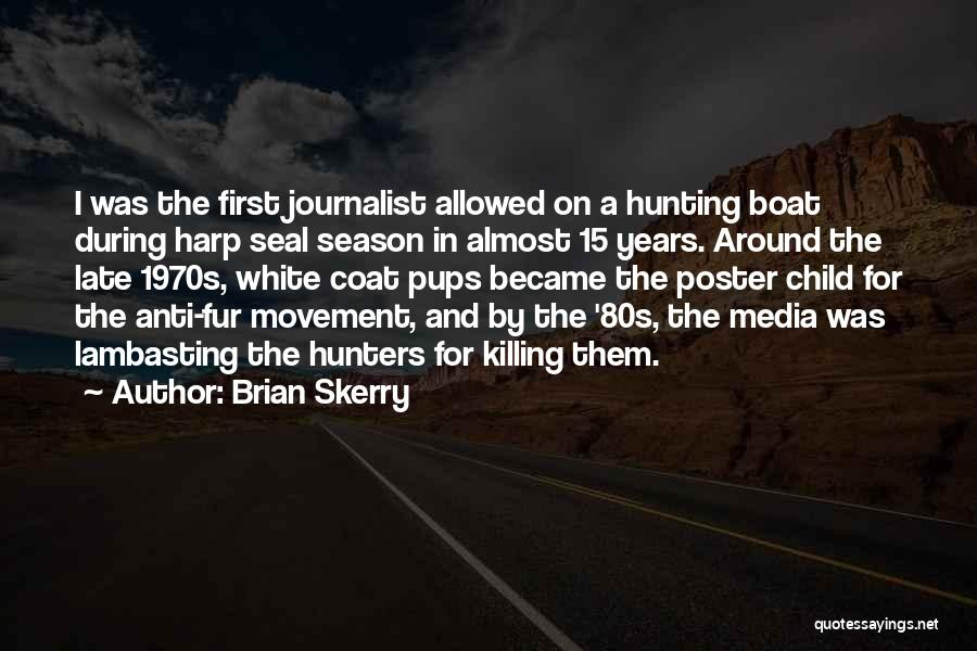 Anti-macho Quotes By Brian Skerry