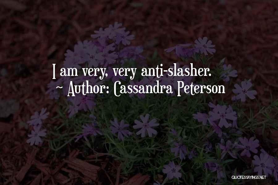 Anti-macho Quotes By Cassandra Peterson