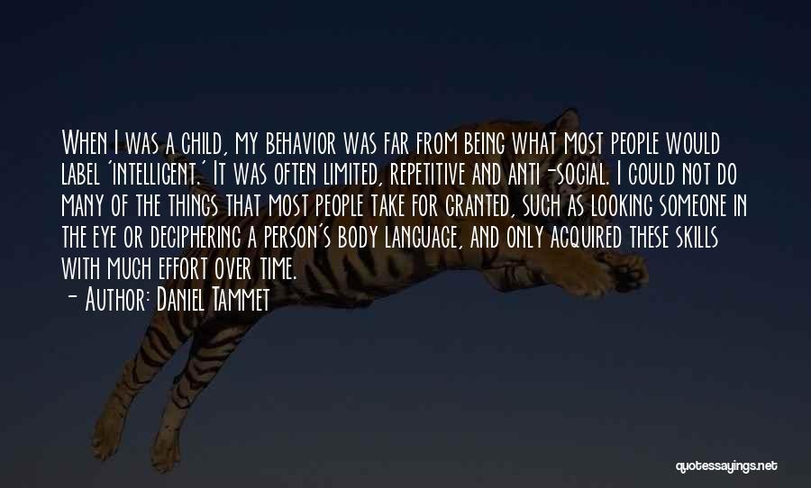 Anti-macho Quotes By Daniel Tammet