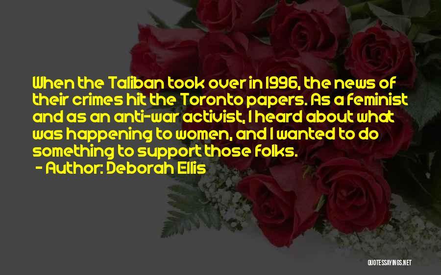 Anti-macho Quotes By Deborah Ellis