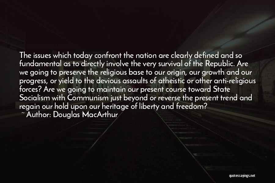 Anti-macho Quotes By Douglas MacArthur